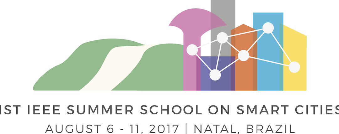 Building together Smart Cities – First IEEE Smart City Summer School in Natal, Brazil